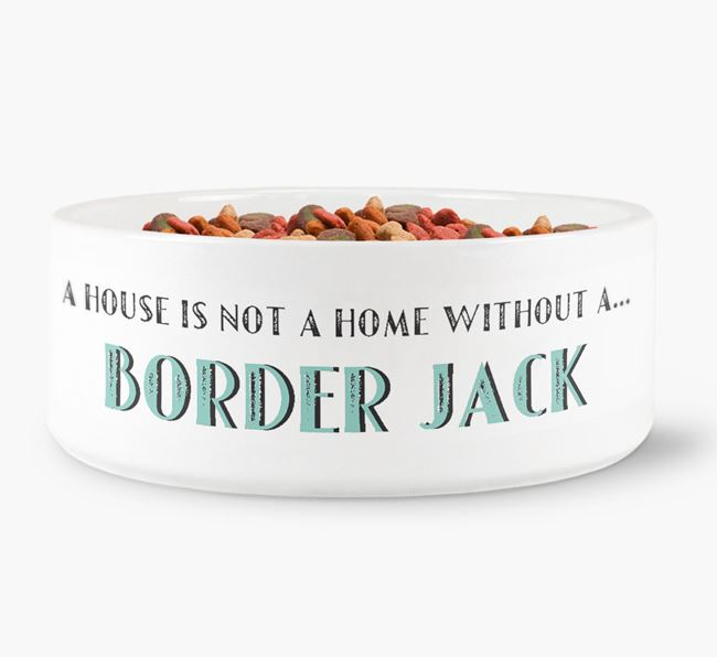 'A House Is Not A Home Without My Border Jack' Dog Bowl