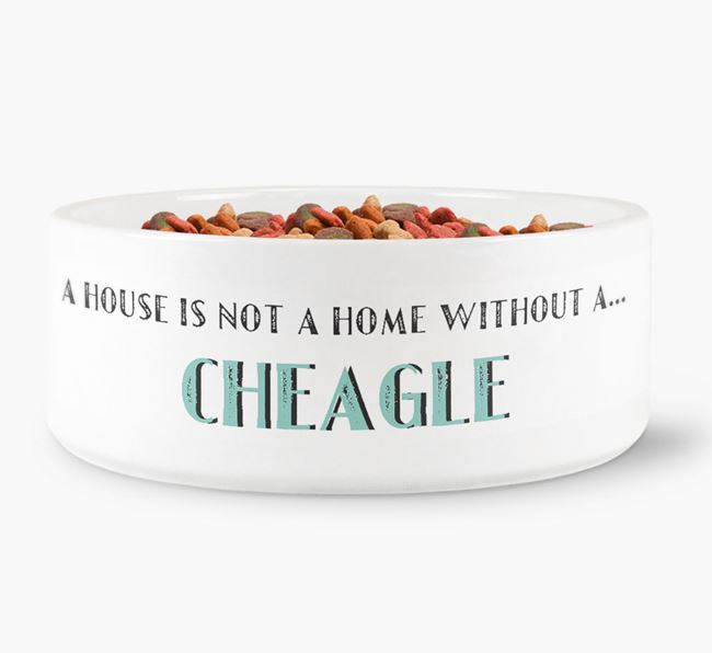 'A House Is Not A Home Without My Cheagle' Dog Bowl