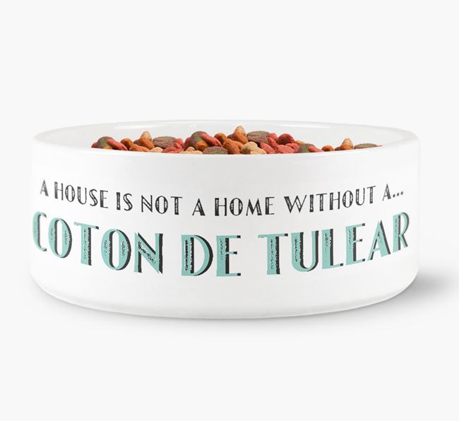 'A House Is Not A Home Without My Coton De Tulear' Dog Bowl