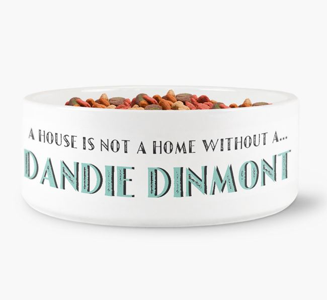 'A House Is Not A Home Without My Dandie Dinmont' Dog Bowl
