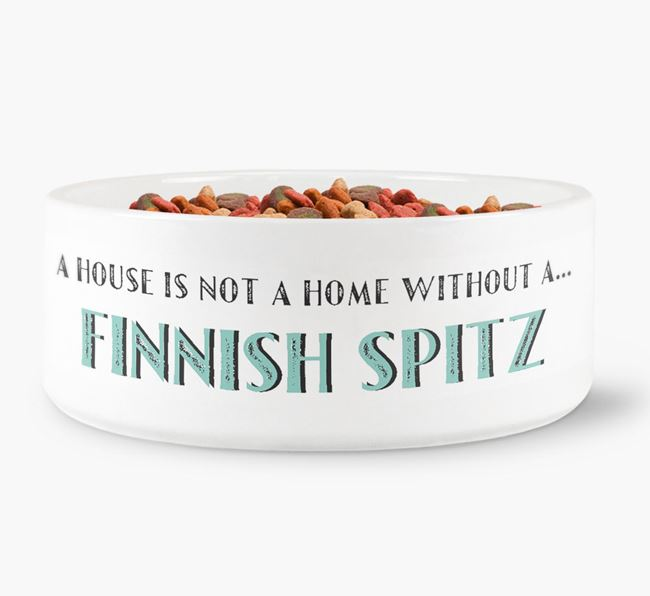 'A House Is Not A Home Without My Finnish Spitz' Dog Bowl