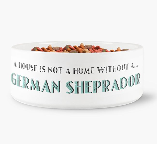 'A House Is Not A Home Without My German Sheprador' Dog Bowl