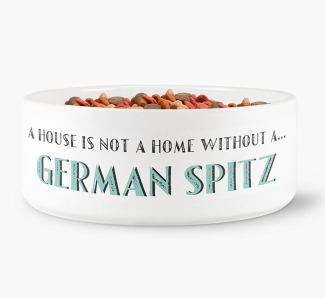 'A House Is Not A Home Without My German Spitz' Dog Bowl