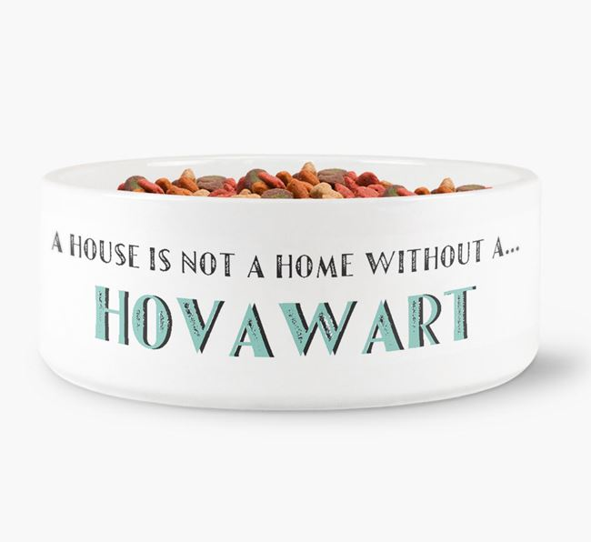 'A House Is Not A Home Without My Hovawart' Dog Bowl