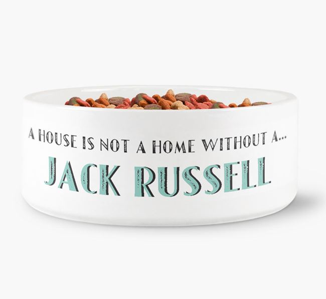 'A House Is Not A Home Without My Jack Russell' Dog Bowl