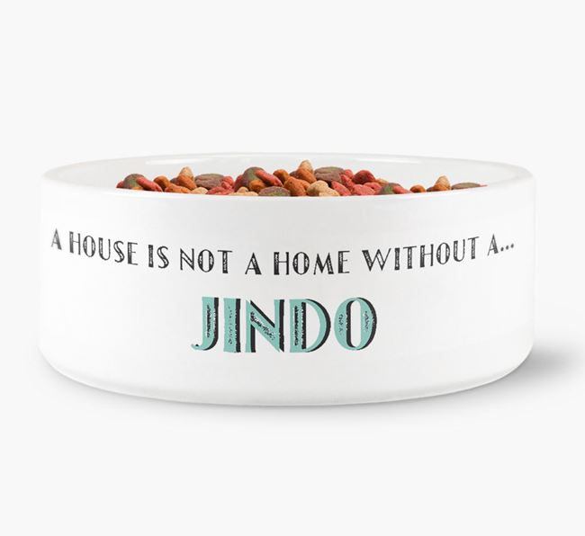 'A House Is Not A Home Without My Jindo' Dog Bowl