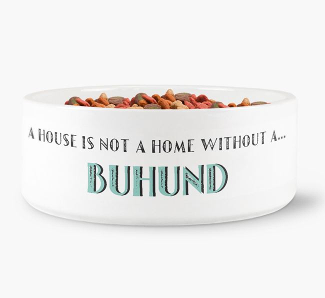 'A House Is Not A Home Without My Buhund' Dog Bowl