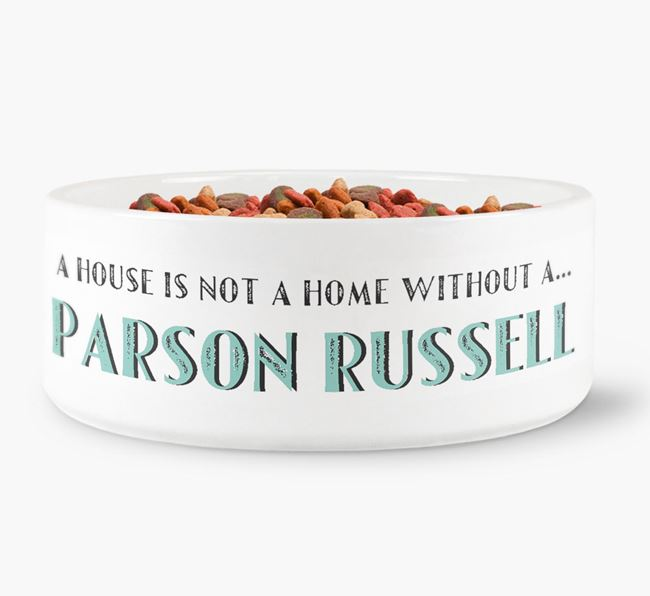 'A House Is Not A Home Without My Parson Russell' Dog Bowl