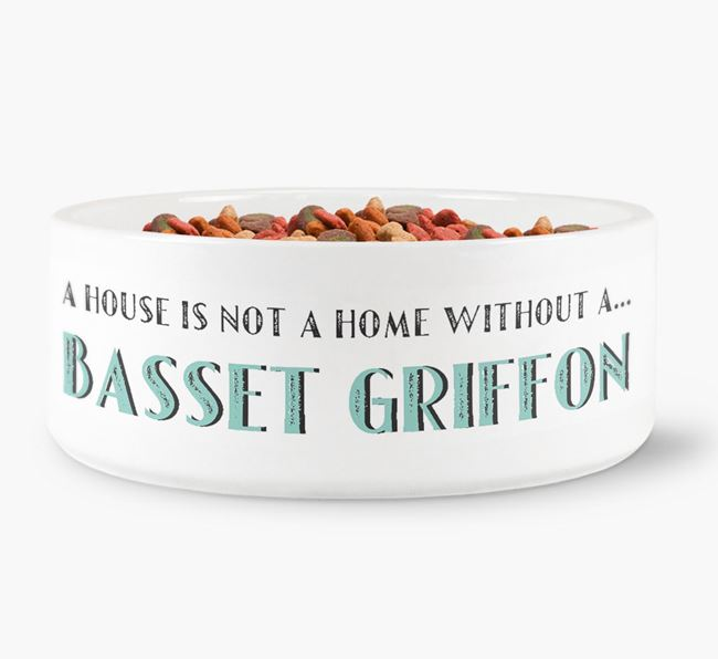 'A House Is Not A Home Without My Basset Griffon' Dog Bowl