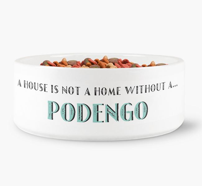 'A House Is Not A Home Without My Podengo' Dog Bowl