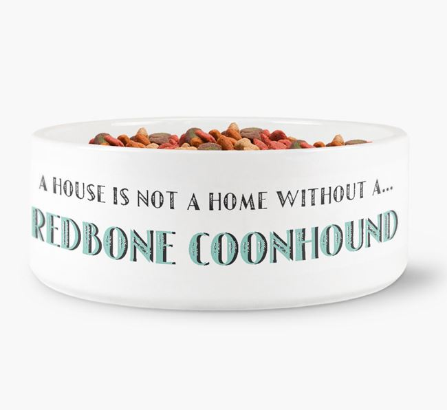 'A House Is Not A Home Without My Redbone Coonhound' Dog Bowl