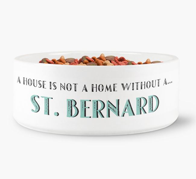 'A House Is Not A Home Without My St. Bernard' Dog Bowl