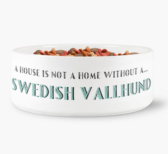 'A House Is Not A Home Without My Swedish Vallhund' Dog Bowl