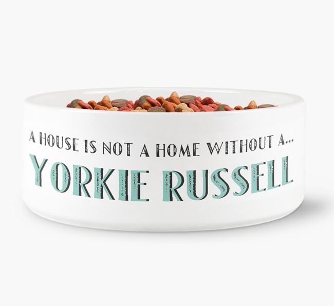 'A House Is Not A Home Without My Yorkie Russell' Dog Bowl