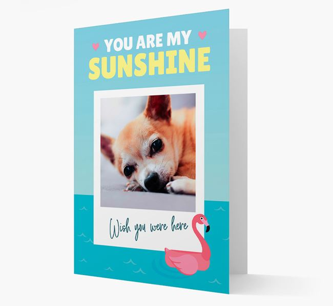 'You Are My Sunshine' Card with Photo of your Chihuahua