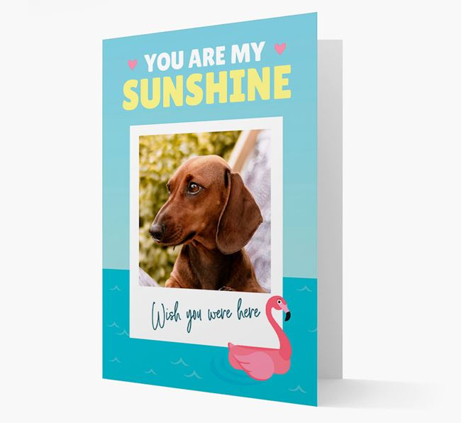 'You Are My Sunshine' Card with Photo of your Dachshund