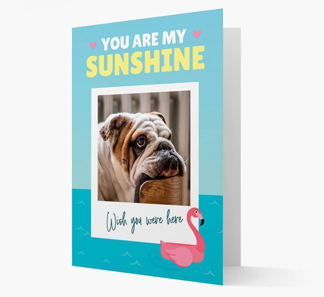'You Are My Sunshine' Card with Photo of your English Bulldog