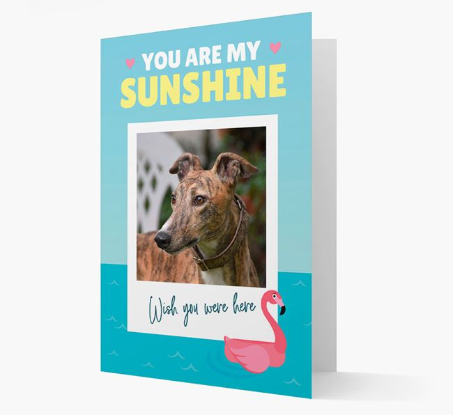 'You Are My Sunshine' Card with Photo of your Greyhound