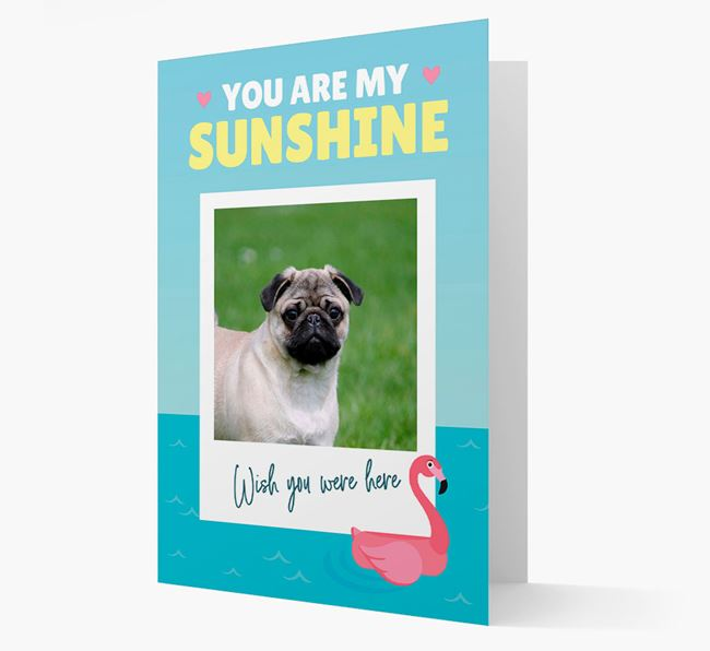 'You Are My Sunshine' Card with Photo of your Pug