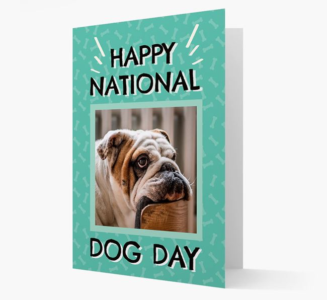 'Happy National Dog Day' Card with Photo of your English Bulldog