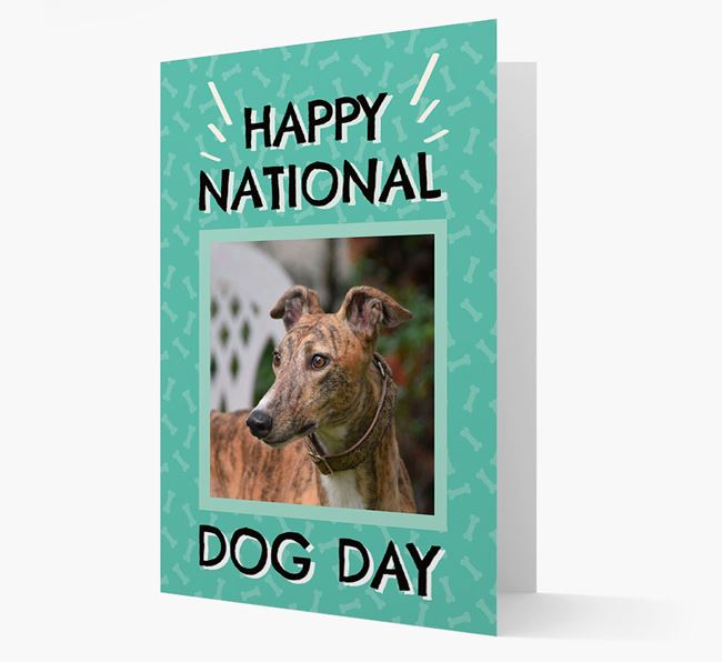 'Happy National Dog Day' Card with Photo of your Greyhound