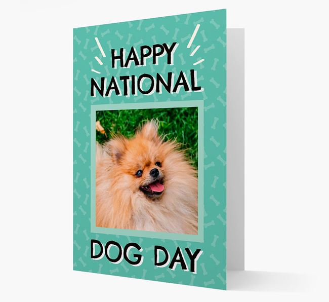 'Happy National Dog Day' Card with Photo of your Pomeranian