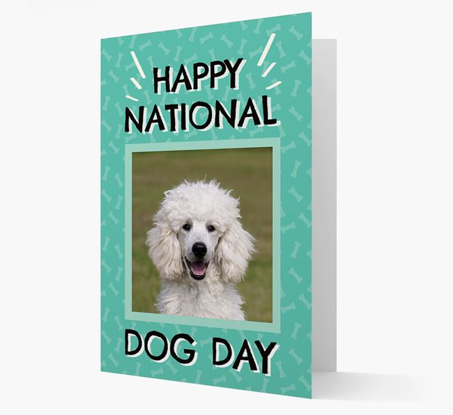 'Happy National Dog Day' Card with Photo of your Poodle