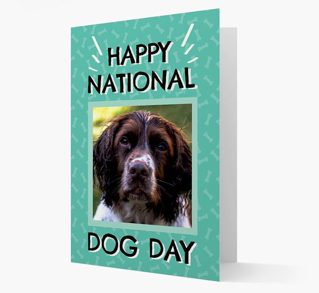 'Happy National Dog Day' Card with Photo of your Springer Spaniel