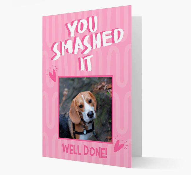 'You Smashed It' Card with Photo of your Beagle