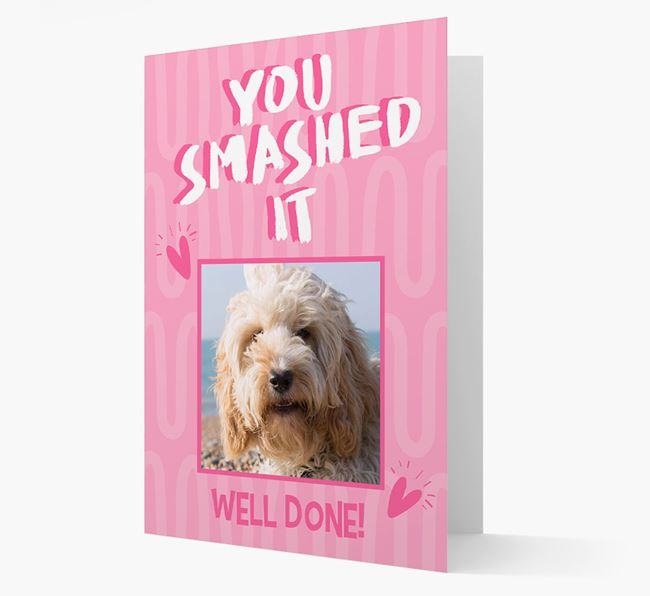 'You Smashed It' Card with Photo of your Cockapoo