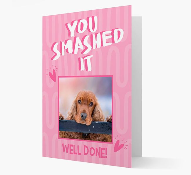 'You Smashed It' Card with Photo of your Cocker Spaniel