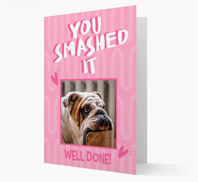 'You Smashed It' Card with Photo of your English Bulldog