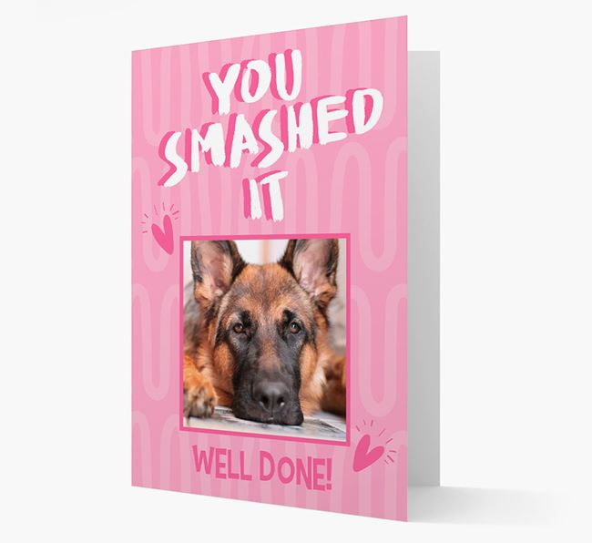 'You Smashed It' Card with Photo of your German Shepherd