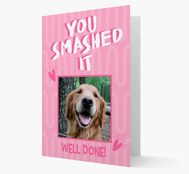 'You Smashed It' Card with Photo of your Golden Retriever
