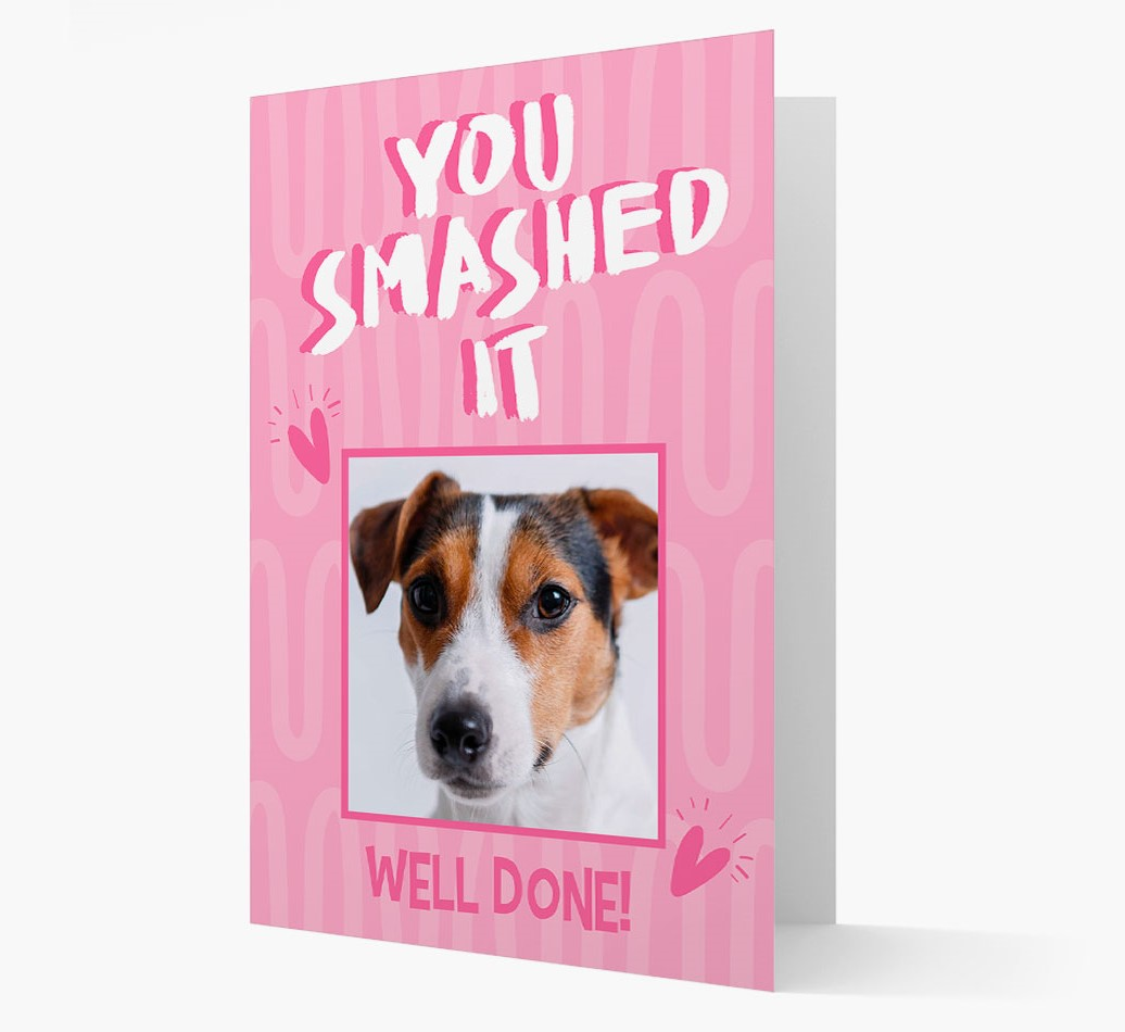 'You Smashed It' Card with Photo of your Dog