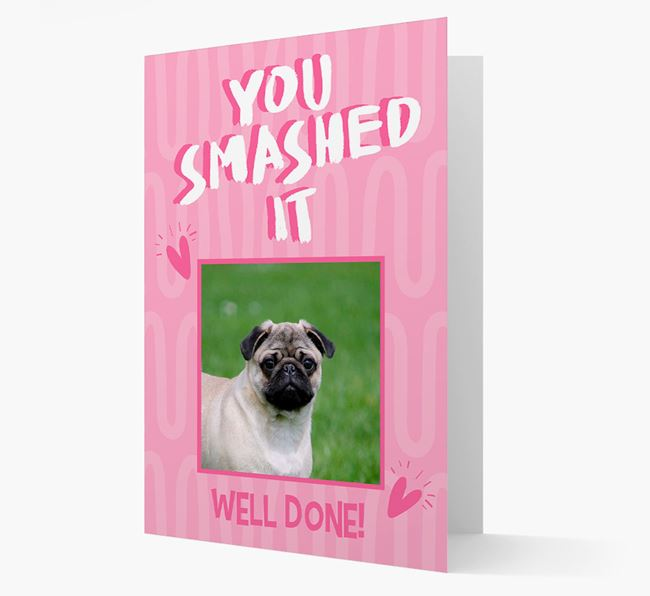 'You Smashed It' Card with Photo of your Pug