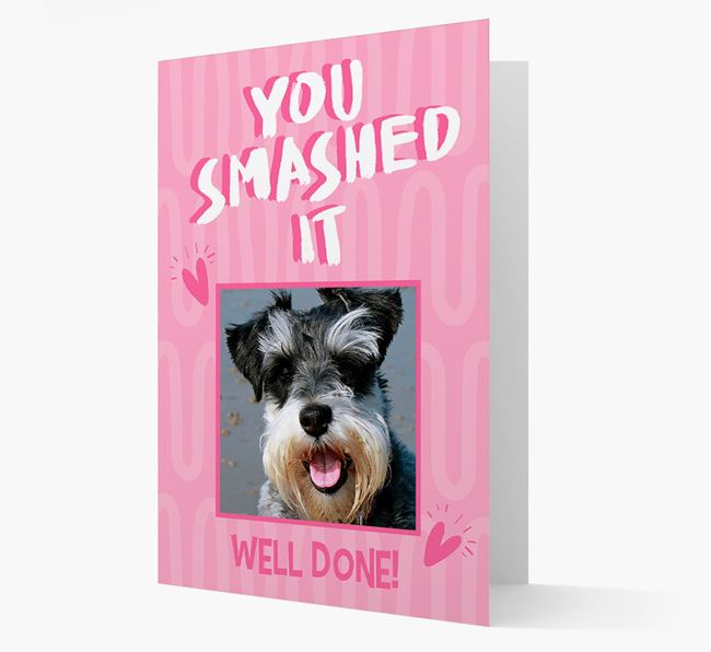 'You Smashed It' Card with Photo of your Schnauzer