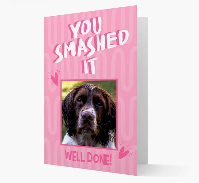 'You Smashed It' Card with Photo of your Springer Spaniel