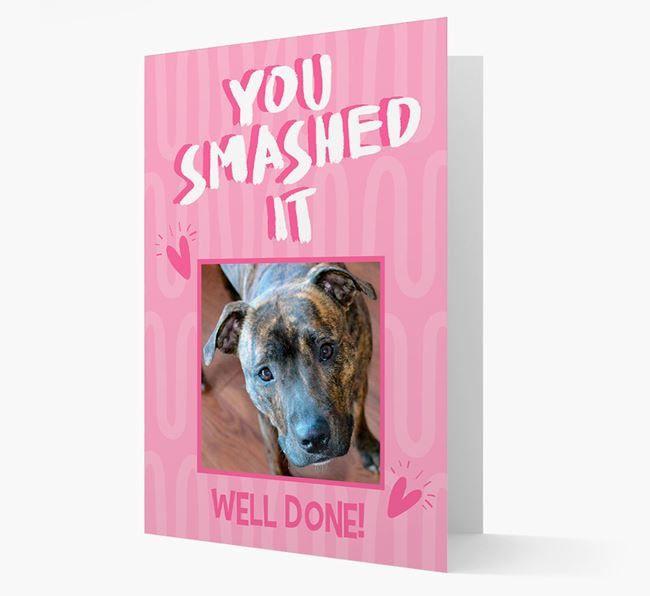'You Smashed It' Card with Photo of your Staffordshire Bull Terrier