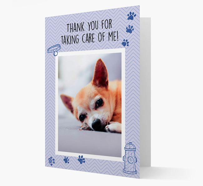 'Thank You For Taking Care Of Me' Card with Photo of your Chihuahua
