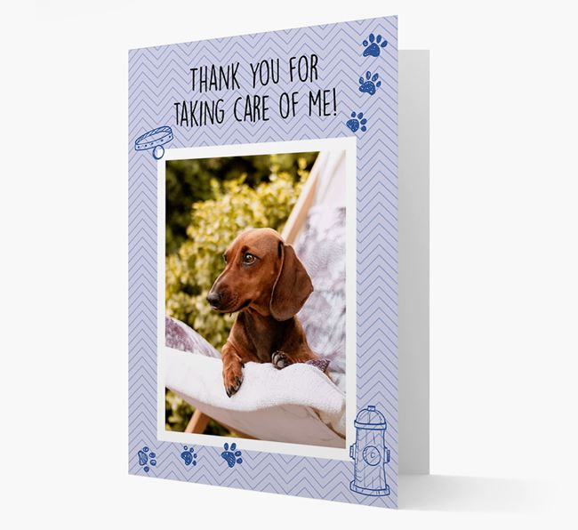 'Thank You For Taking Care Of Me' Card with Photo of your Dachshund