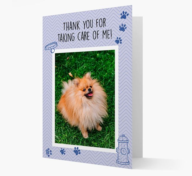 'Thank You For Taking Care Of Me' Card with Photo of your Pomeranian