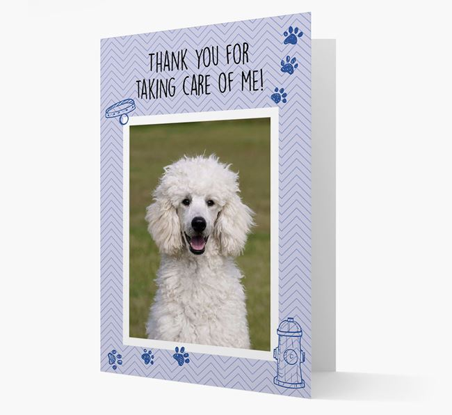 'Thank You For Taking Care Of Me' Card with Photo of your Poodle