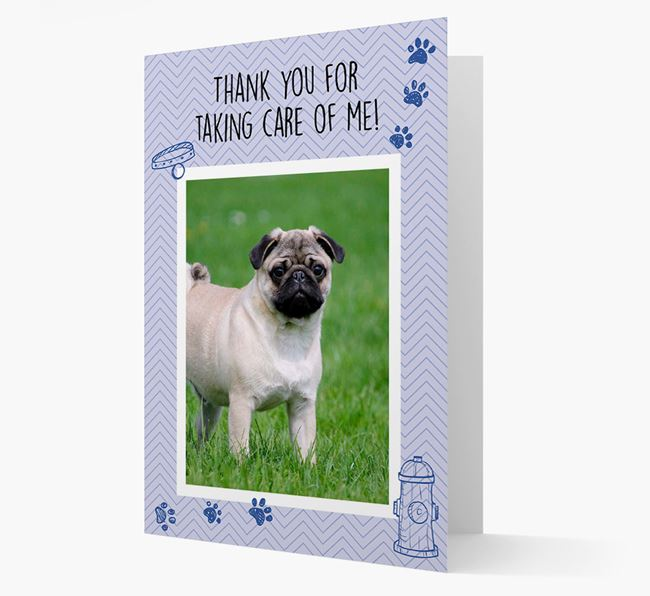 'Thank You For Taking Care Of Me' Card with Photo of your Pug