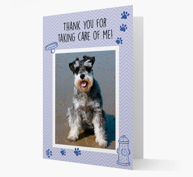 'Thank You For Taking Care Of Me' Card with Photo of your Schnauzer