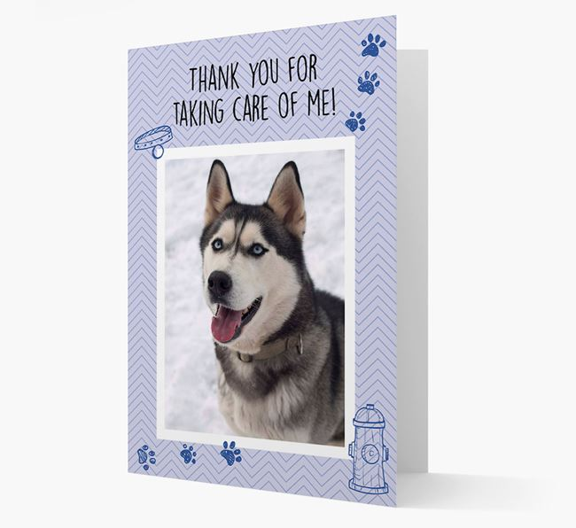 'Thank You For Taking Care Of Me' Card with Photo of your Dog