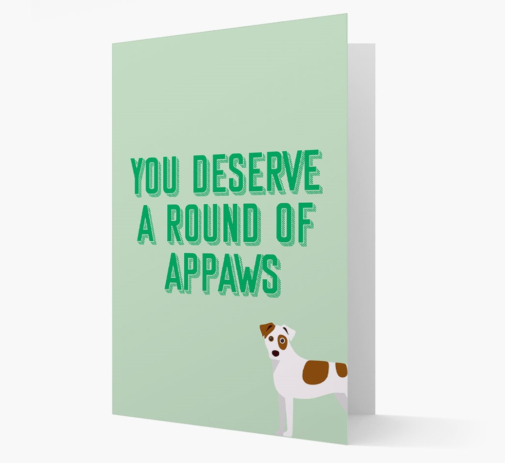 'You Deserve A Round Of Appaws' Card with Dog Icon