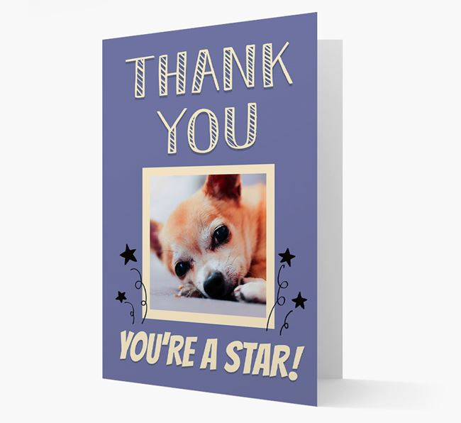 'Thank You, You're A Star!' Card with Photo of your Chihuahua