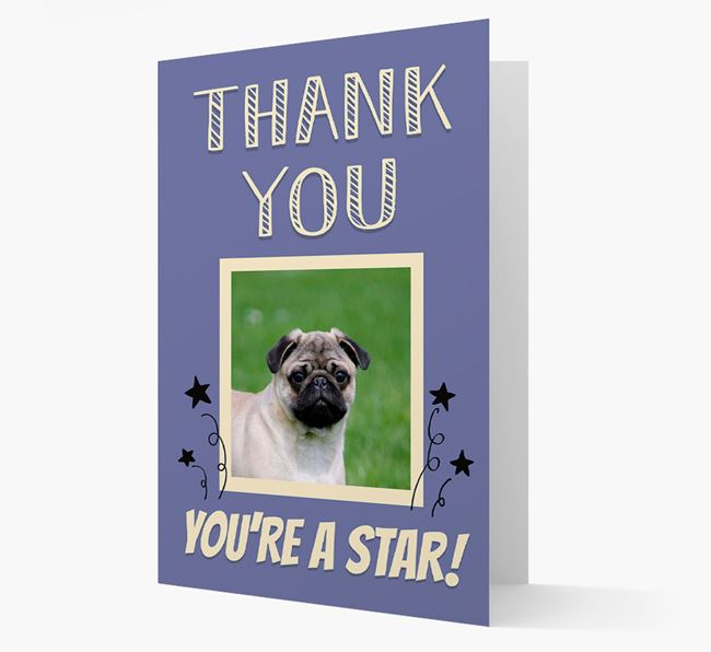 'Thank You, You're A Star!' Card with Photo of your Pug