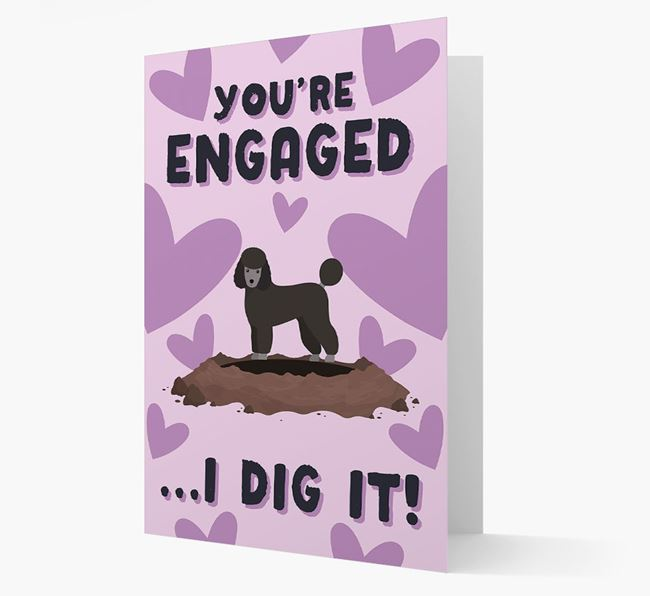 'You're Engaged...I Dig It!' Card with Miniature Poodle Icon